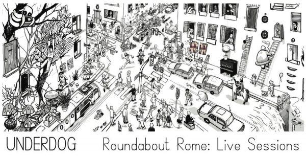 UNDERDOG - Roundabout Rome - Live sessions [DVD]